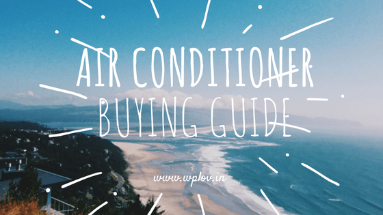 Buying Guide of Air Conditioner