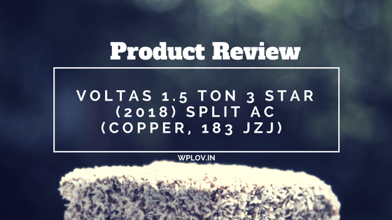 Voltas 1.5 Ton 3 Star (2018) Split AC (Copper, 183 JZJ) – REVIEW