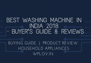 Best Washing Machine in India 2018 – Buyer's Guide & Reviews